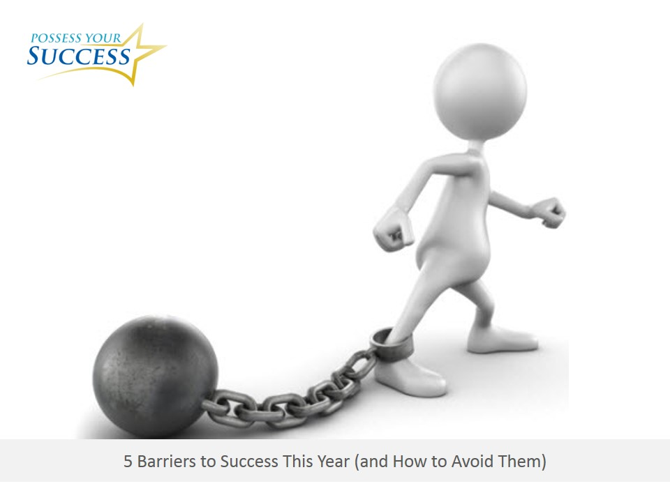 Barriers to success this year and how avoid them