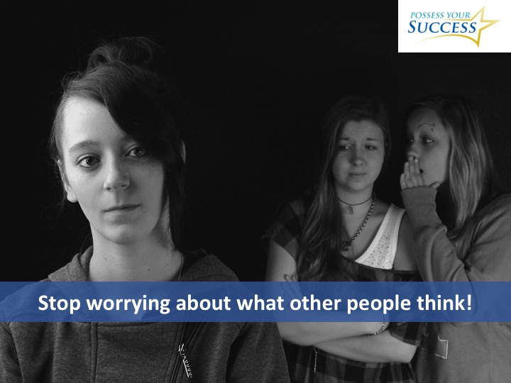 how to stop worrying about what others think